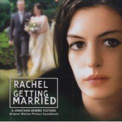 Скачать Rachel Getting Married - soundtrack / Рейчел выходит замуж - саундтрек