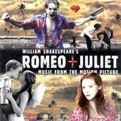 Скачать Romeo + Juliet - soundtrack / Ромео + Джульетта - саундтрек